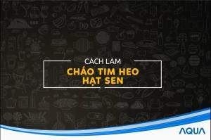 Cách nấu Cháo Tim Heo Hạt Sen hấp dẫn!