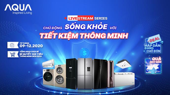 """AQUA Việt Nam – Series Livestream """"Chủ động sống khoẻ với tiết kiệm thông minh"""""""